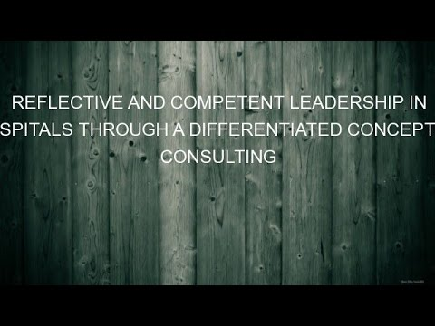 REFLECTIVE AND COMPETENT LEADERSHIP IN HOSPITALS THROUGH A DIFFERENTIATED CONCEPT OF CONSULTING