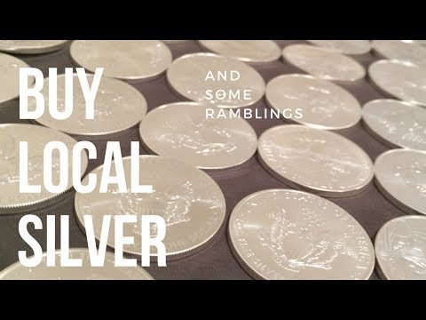 Top 5 Reasons to Buy Silver Locally!