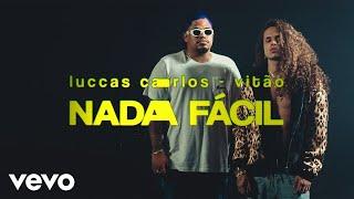Luccas Carlos, Vitão - NADA FÁCIL