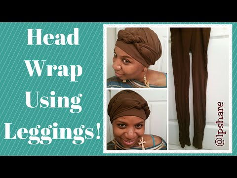 USE LEGGINGS AS A HEAD WRAP ~ REQUESTED | LP Share