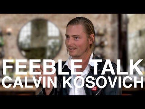 CALVIN KOSOVICH - FEEBLE TALK (EP. 12)