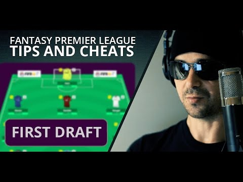 How to Select a Winning First Draft Team in Fantasy Premier League