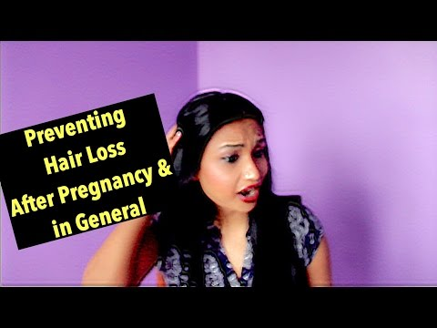 Preventing Hair Loss After Pregnancy & in General