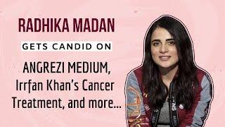 ANGREZI MEDIUM   Radhika Madan's EXCLUSIVE interview   Irrfan Khan, Kareena Kapoor Khan