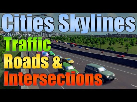 Cities Skylines Tutorial Traffic, Roads and Intersections