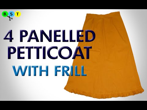 4 Panelled Petticoat with Frill (Cutting & Stitching)