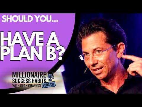 Should You Have A Plan B? - Millionaire Success Habits Podcast