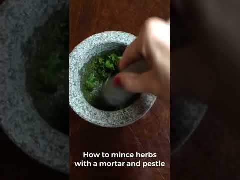 How to mince herbs with a mortar and pestle