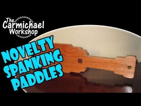 Make a Wooden Spanking Paddle - Sororities, Fraternities, Gag Gifts, Entertainment, Etc