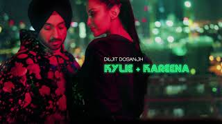 DILJIT DOSANJH  -  KYLIE + KAREENA [ Official Audio ]