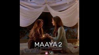 Tanhaiyaan Hai | Maaya 2 | Leena Jumani \u0026 Priyal Gor