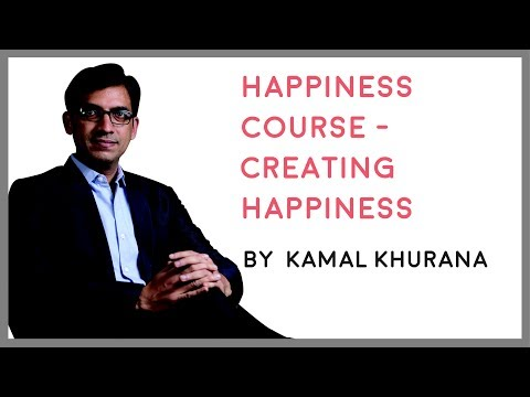 Happiness Course - Creating Happiness | Latest Kamal Khurana News 2017