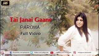 Bhalobashi Tomaye Tai Janai Gaane-Unplugged   Full Video   Paroma   Mohiner Ghoraguli   Raja