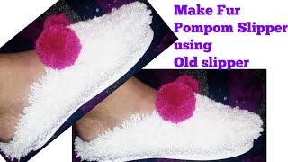 Old Slippers DIY - Recycle old slippers / chappal to make Woolen Fur Slippers (waste material craft)