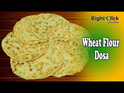 Wheat Flour Dosa - Mixture batter of Wheat flour, Rice flour, Semolina & Curd.