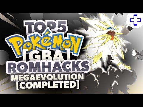 TOP 5 BEST POKEMON GBA ROM HACKS WITH MEGA EVOLUTION - WITH CHEATS 2017!!