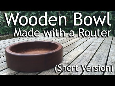 How to make a Circular Wooden Bowl (Short Version) - Using a Router