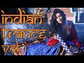 One Hour Mix Of Indian Trance Music Volume I
