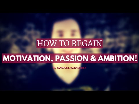 How to Regain Motivation, Passion and Ambition! | Getting Back Your Why
