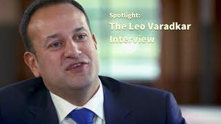 Spotlight: Leo Varadkar Interview