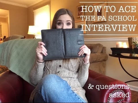HOW TO ACE THE PA SCHOOL INTERVIEW & QUESTIONS ASKED
