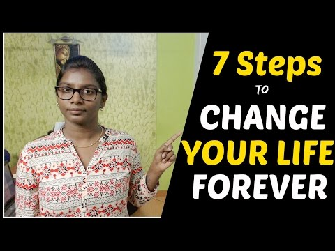 7 Steps To Change Your Life Forever