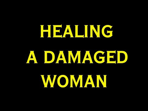 How to heal damaged women in relationships