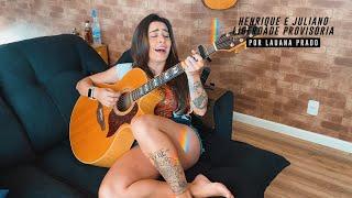 Lauana Prado - Liberdade Provisória (Henrique e Juliano) #Versões