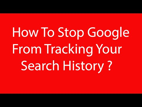 How to Stop Google From Tracking Your Search History ?