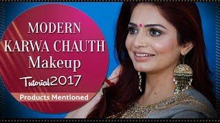 Karva Chauth Makeup Tutorial | Modern Indian Festive 2017 Makeup Look | Step by Step Makeup Tutorial