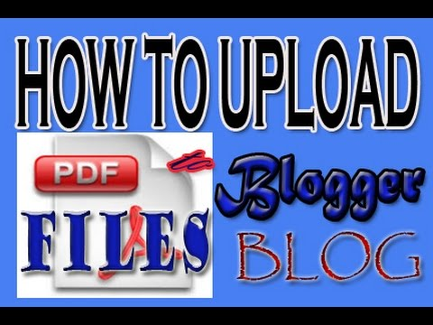 How to upload pdf file to blogger blog