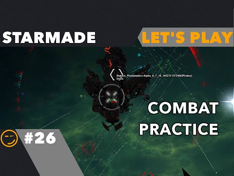 Starmade: Let's Play Ep26 Combat Practice