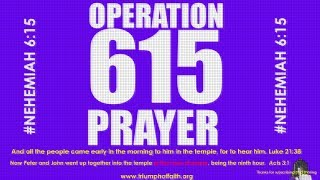 Operation 615  Morning Prayer,  June 20, 2018