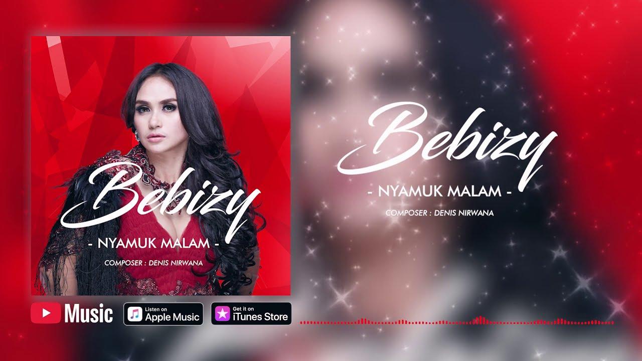 """""""Bebizy - Nyamuk Malam ("""" """"s) #lirik"""