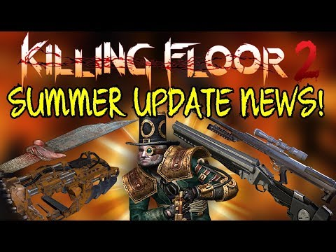 Killing Floor 2   MORE SUMMER UPDATE NEWS! - Ringmaster Lockheart, New Weapons, Dar Enemy!