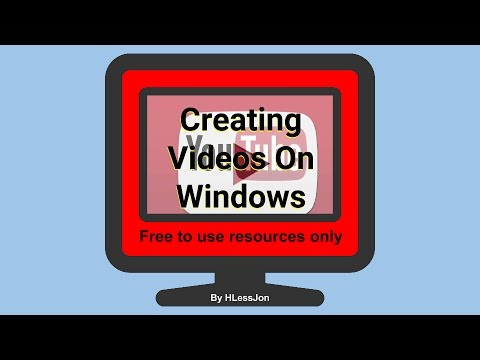 Making Videos Using Windows and Movie Maker