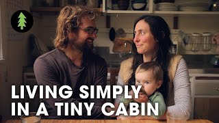 Living Simply in a Tiny Off-Grid Cabin