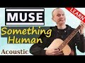 Muse - Something Human Guitar Tutorial - Acoustic Version | Full Lesson mp3