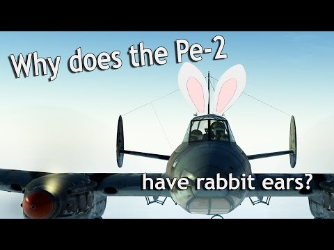 ⚜   Why does the Pe-2 have 'rabbit ears'?