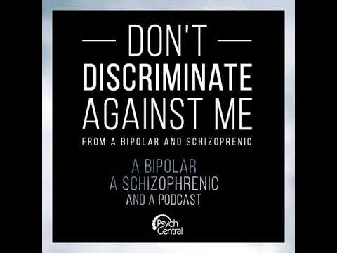 Ep 3: Don't Discriminate Against Me. (Discussions From a Bipolar and a Schizophrenic)