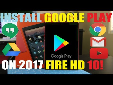 INSTALL GOOGLE PLAY ON 2017 AMAZON FIRE HD 10 TABLET! 2.0