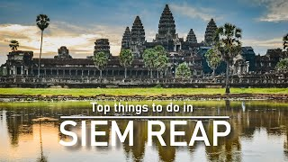 Top things to do in Siem Reap !