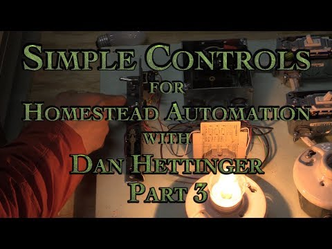 Simple Controls for Homestead Automation with Dan Hettinger  Part 3