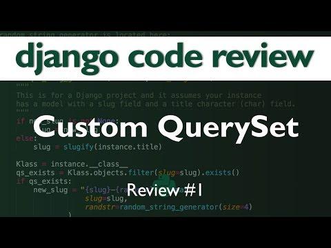 Django Code Review #1 // Custom QuerySet
