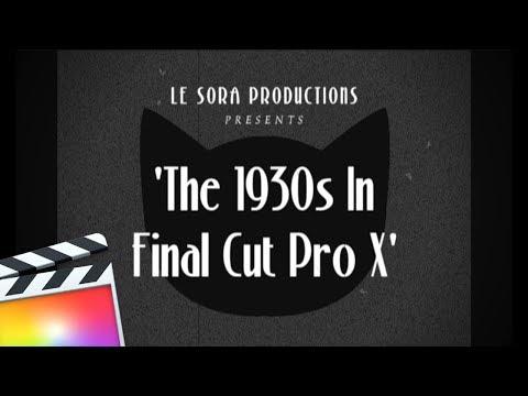 1930s Old Film Look | Final Cut Pro X Tutorial