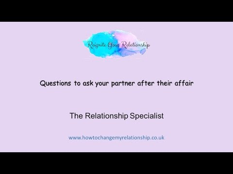 Tips on questions to ask your partner after an affair in your relationship
