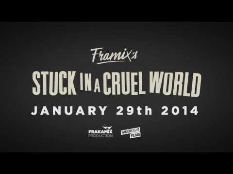 FRAMIX - STUCK IN A CRUEL WORLD - TRAILER 2 - SORTIE DVD LE 29 JANVIER 2014