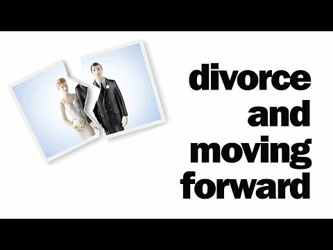 Getting Divorced and Moving Forward