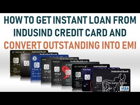 Instant loan from Indusind Credit Card and Convert Outstanding into EMI