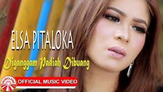 Elsa Pitaloka - Diganggam Padiah Dibuang Sayang